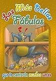 Las Mas Bellas Fabulas Que Te Contaran Muchas Veces (Spanish Edition)