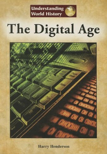The Digital Age (Understanding World History (Reference Point))