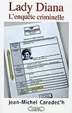 echange, troc Jean-Michel Caradec'h - Lady Diana : L'enquête criminelle