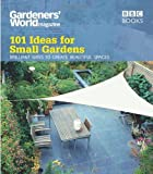 Martyn Cox Gardeners' World: 101 Ideas for Small Gardens