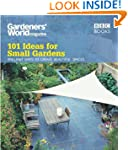 Gardeners' World: 101 Ideas for Small...