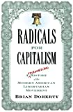 cover of Radicals for Capitalism: A Freewheeling History of the Modern American Libertarian Movement
