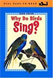 Why Do Birds Sing? (Easy-to-Read, Dial) (0803729995) by Holub, Joan