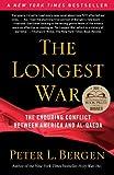 The Longest War: The Enduring Conflict between America and Al-Qaeda