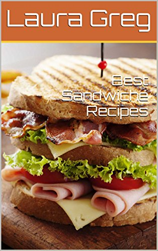 Best Sandwiche Recipes by Laura Greg