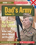 Jimmy Perry Dad's Army Vol. 15: We Know Our Onions/The Royal Train/A Question of Reference/The Recruit (BBC Radio Collection)