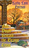 Face Down Beneath The Eleanor Cross (Kensington mystery) (1575669005) by Emerson, Kathy Lynn