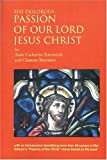 Dolorous Passion of Our Lord Jesus Christ, The