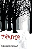 Cover of Traitor by Gudrun Pausewang Rachel Ward 1842703137