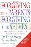 img - for Forgiving Our Parents, Forgiving Ourselves: Healing Adult Children of Dysfunctional Families by Stoop, David, Masteller, James (1997) Paperback book / textbook / text book