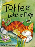 Toffee Takes a Nap Sally Chambers