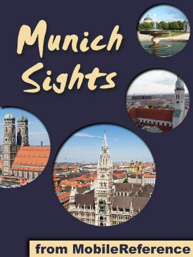 Munich Sights 2011: a travel guide to the top 30 attractions in Munich, Germany (Mobi Sights)
