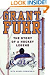 Grant Fuhr: The Story of a Hockey Legend