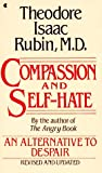 Compassion & Self Hate (0020777507) by Rubin, Theodore isaac