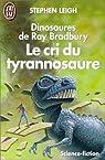 Les Dinosaures de Ray Bradbury: Le cri du Tyrannosaure