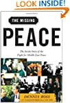 The Missing Peace: The Inside Story o...