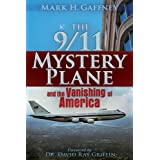 The 9/11 Mystery Plane: And the Vanishing of Americaby Mark Howard Gaffney