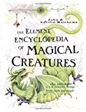The Element Encyclopedia of Magical Creatures: The Ultimate A-Z of Fantastic Beings from Myth and Magic (0007208731) by John & Caitlin Matthews