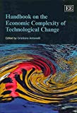 img - for By Cristiano Antonelli - Handbook on the Economic Complexity of Technological Change (Elga (2013-09-14) [Paperback] book / textbook / text book