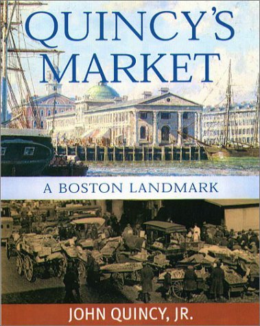 quincys-market-a-boston-landmark-by-john-quincy-1-may-2003-hardcover