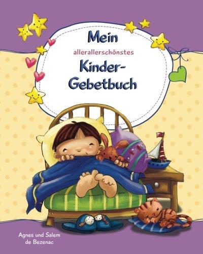 Mein allerallerschonstes Kindergebetbuch: Bitte, Gott! - Danke, Gott!  [de Bezenac, Agnes - de Bezenac, Salem] (Tapa Blanda)