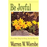 Be Joyful (Philippians): Even When Things Go Wrong, You Can Have Joy (The BE Series Commentary) ~ Warren W. Wiersbe