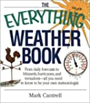 The Everything Weather Book: From Dai...