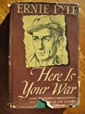 Here Is Your War (0880294051) by Ernie Pyle