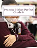 img - for Practice Makes Perfect: Grade 8 (Practice Makes Perfect Education) book / textbook / text book