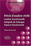 Prcis d'analyse relle, tome 2 : Analyse fonctionnelle, intgrale de Lebesgue, espaces fonctionnels