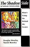 cover of The Shadow Side of Intimate Relationships: What's Going on Behind the Scene