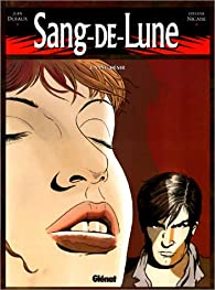 Sang-de-Lune, tome 3 : Sang-Désir par Jean Dufaux