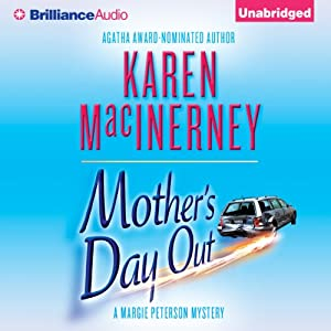 Mother's Day Out: The Margie Peterson Mysteries, Book 1 | [Karen MacInerney]