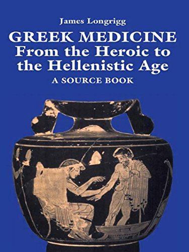 Greek medicine : from the heroic to the Hellenistic age : a source book book cover