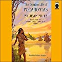 The Double Life of Pocahontas Audiobook by Jean Fritz Narrated by Melissa Hughes