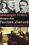 Histoire d'un fascisme allemand. Les corps-francs du Baltikum