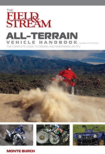 the-field-stream-all-terrain-vehicle-handbook-the-complete-guide-to-owning-and-maintaining-an-atv