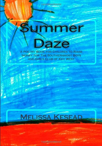 Summer Daze: A Poetry Book for Children to Raise Money for The Southernost Boys and Girls Club of Key West