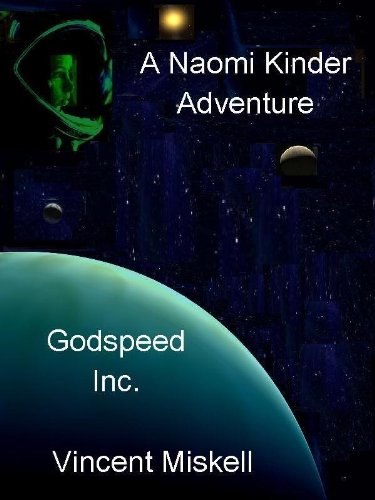 Godspeed Inc: A Naomi Kinder Adventure (Naomi Kinder SF Adventures)