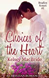 Choices of the Heart: A Christian Romance Novella (Bradley Sisters Book 1)