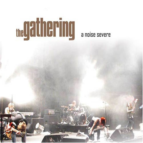 The Gathering - A Noise Severe - Zortam Music
