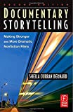 img - for Documentary Storytelling: Making Stronger and More Dramatic Nonfiction Films by Sheila Curran Bernard (2007-12-03) book / textbook / text book