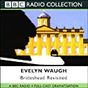 Brideshead Revisited (Dramatised)  by Evelyn Waugh Narrated by Full Cast