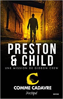 Douglas Preston & Lincoln Child - C comme cadavre