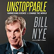 Unstoppable: Harnessing Science to Change the World | [Bill Nye]