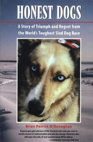 Buy Honest Dogs A Story of Triumph and Regret from the World s Toughest Sled Dog Race094557570X Filter