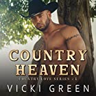 Country Heaven: Country Love Series, Volume 1 Hörbuch von Vicki Green Gesprochen von: Jeffrey S. Fellin
