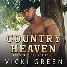 Country Heaven: Country Love Series, Volume 1 Audiobook by Vicki Green Narrated by Jeffrey S. Fellin