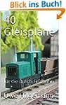 40 Gleispl�ne: f�r die Busch Feldbahn