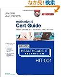 CompTIA Healthcare IT Technician HIT-001 Authorized Cert Guide (Cert Guides)
